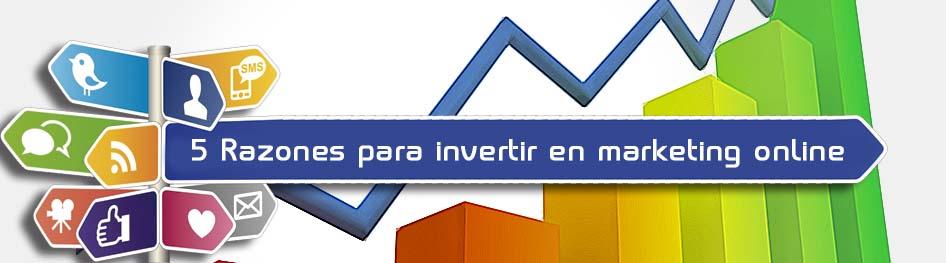 5 Razones para invertir en Marketing Online