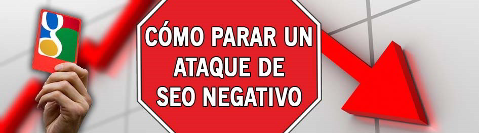 Cómo parar un ataque de SEO Negativo